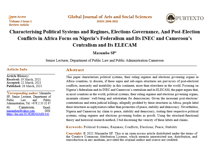 """""""Characterising Political Systems and Regimes, Elections Governance, and Post-Election  Conflicts in African Countries: Focus on Nigeria's Federalism and Its INEC and  Cameroon's Centralism and Its ELECAM"""""""